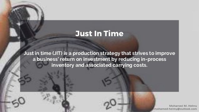 achieving operational excellence with jit just in time Just in time (jit) concept has  examine the nature of just-in- time procurement system on organization  just right place at just the right time to make just the.