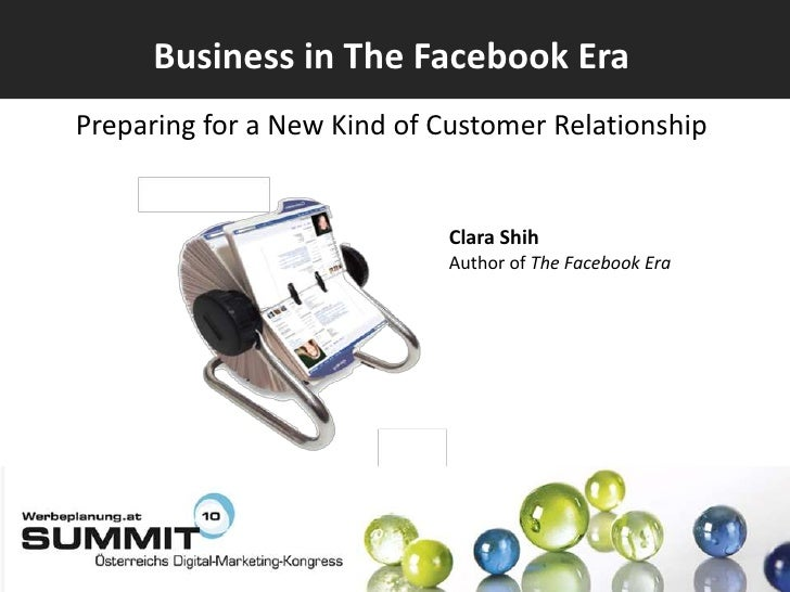 Business in The Facebook Era<br />Preparing for a New Kind of Customer Relationship<br />Clara Shih<br />Author of The Fac...
