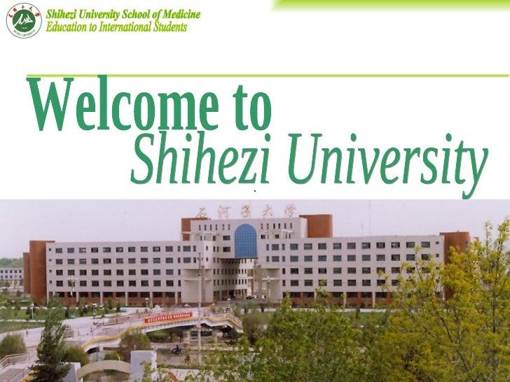 Ⅰ   Introduction to Shihezi University    Shihezi University is located in Shihezi—a city honoredas a Pearl in the Gobi De...