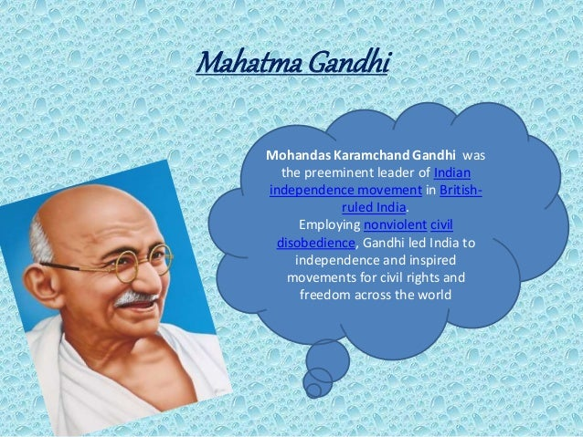 biography of mahatma gandhi the preeminent leader of indian independence movement in british ruled i