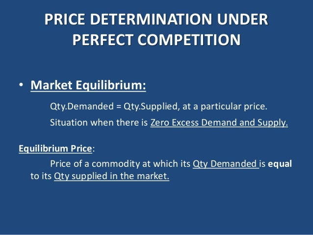 price determination in market forces of demand and supply Discusses price in a competitive market and the dependence on the interaction of supply and demand also discusses changes in equilibrium prices.