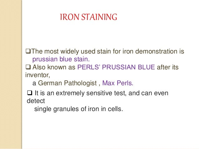 iron staining.