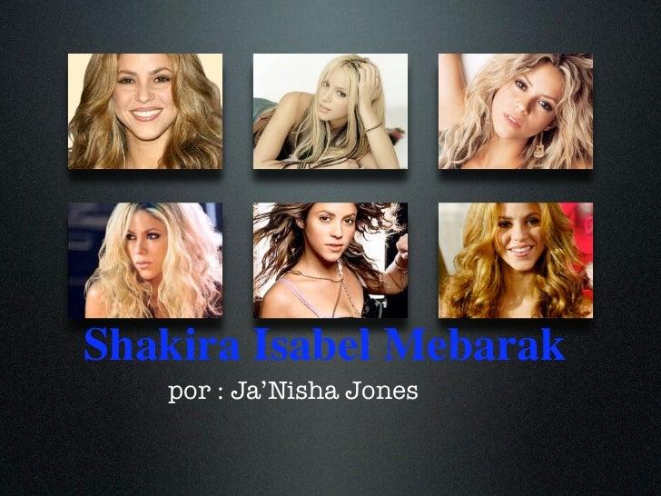 Shakira Isabel Mebarak   por : Ja'Nisha Jones