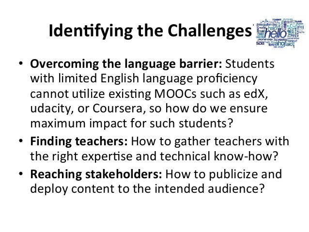 IdenBfying  the  Challenges?   • Overcoming  the  language  barrier:  Students   with  limited  Engli...