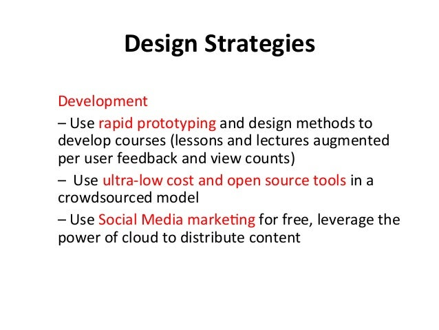 Design  Strategies   Development     –  Use  rapid  prototyping  and  design  methods  to   develo...