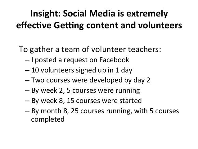 Insight:  Social  Media  is  extremely   effecBve  GeVng  content  and  volunteers   To  gather  a...