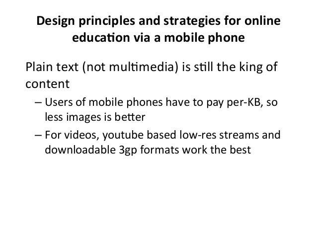 Design  principles  and  strategies  for  online   educaBon  via  a  mobile  phone   Plain  text ...