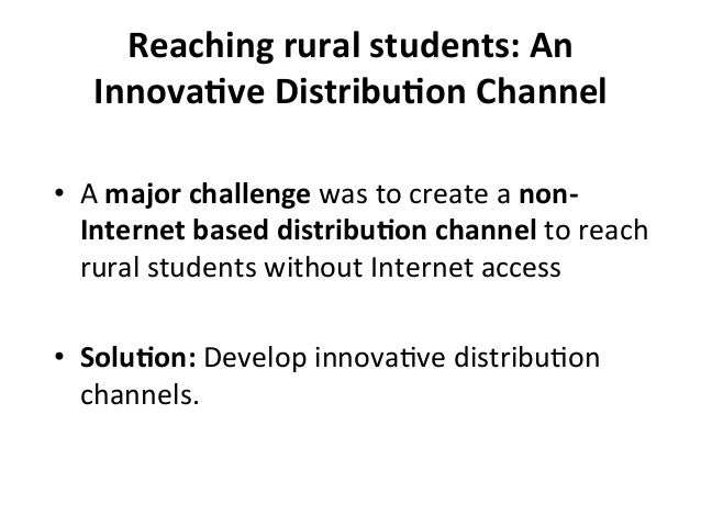 Reaching  rural  students:  An   InnovaBve  DistribuBon  Channel   • A  major  challenge  was  to ...