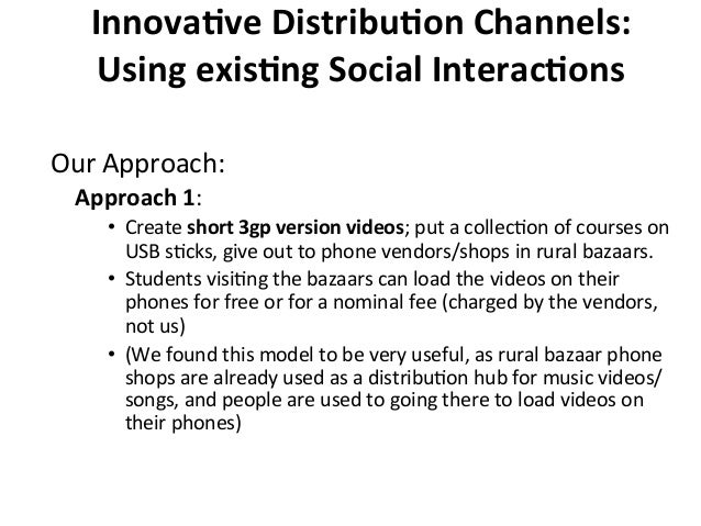 InnovaBve  DistribuBon  Channels:   Using  exisBng  Social  InteracBons   Our  Approach:   Approach  1...