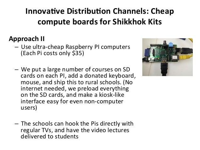 InnovaBve  DistribuBon  Channels:  Cheap   compute  boards  for  Shikkhok  Kits   Approach  II   – ...