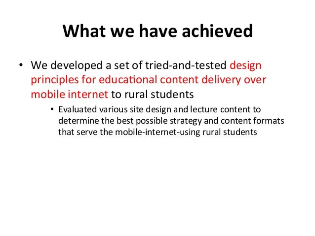 What  we  have  achieved   • We  developed  a  set  of  tried-‐and-‐tested  design   principles ...