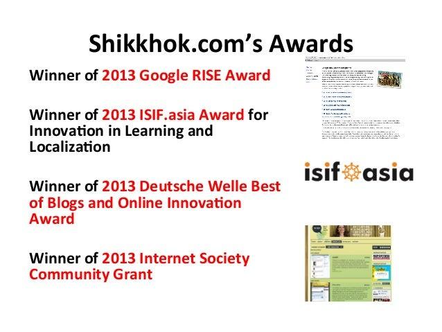 Shikkhok.com's  Awards   Winner  of  2013  Google  RISE  Award      Winner  of  2013  ISIF.asia  ...