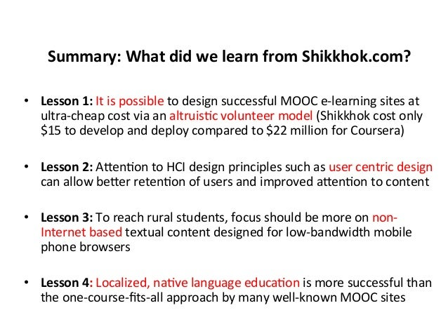 Summary:  What  did  we  learn  from  Shikkhok.com?   • Lesson  1:  It  is  possible  to  desig...