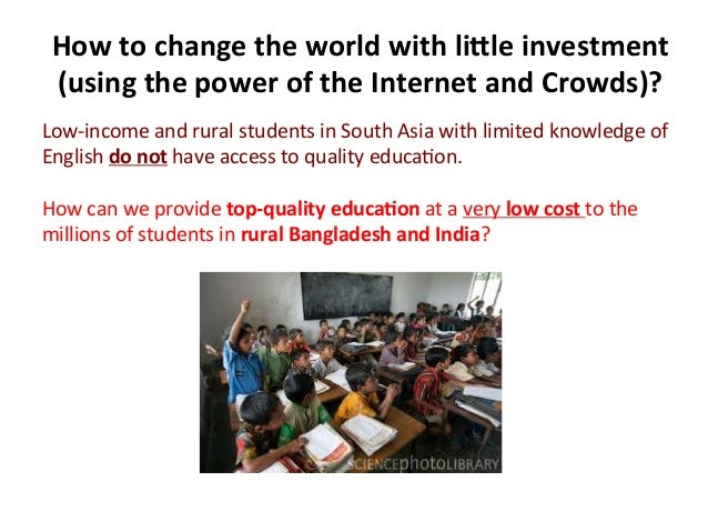 How  to  change  the  world  with  li5le  investment   (using  the  power  of  the  Internet  ...