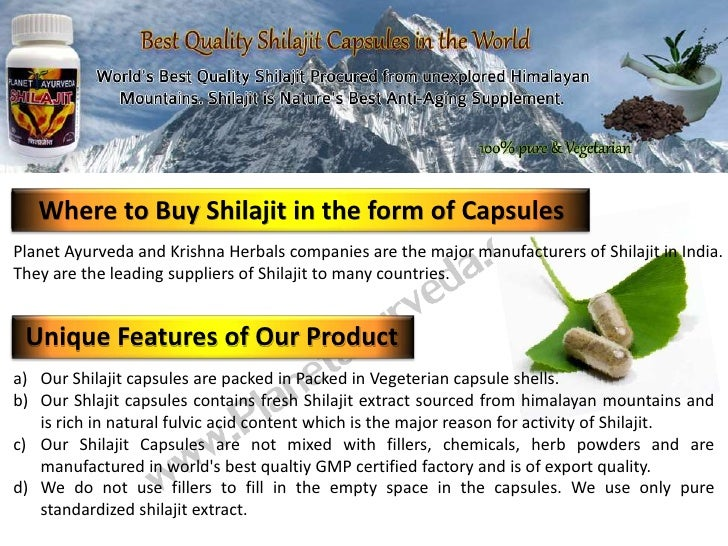 Where to Buy Shilajit in the form of CapsulesPlanet Ayurveda and Krishna Herbals companies are the major manufacturers of ...