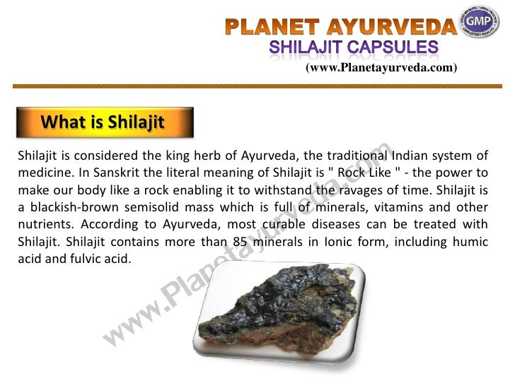 (www.Planetayurveda.com)    What is ShilajitShilajit is considered the king herb of Ayurveda, the traditional Indian syste...