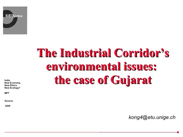 The Industrial Corridor's environmental issues:  the case of Gujarat [email_address]