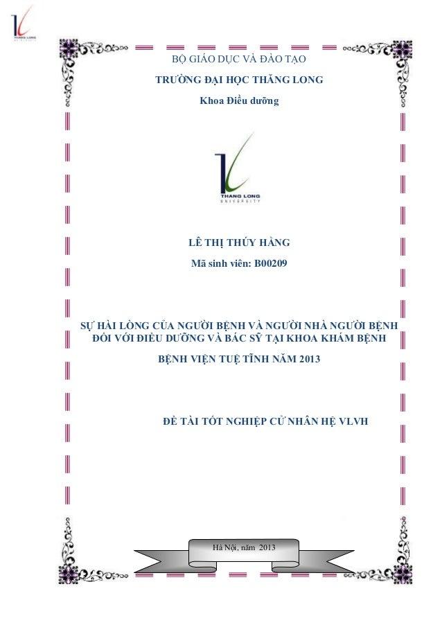 BỘ GIÁO DỤC VÀ ĐÀO TẠO TRƢỜNG ĐẠI HỌC THĂNG LONG Khoa Điều dƣỡng LÊ THỊ THÚY HẰNG Mã sinh viên: B00209 SỰ HÀI LÒNG CỦA NGƢ...