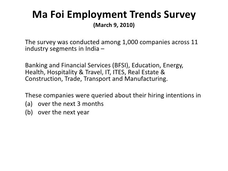 Ma Foi Employment Trends Survey(March 9, 2010)<br />The survey was conducted among 1,000 companies across 11 industry segm...