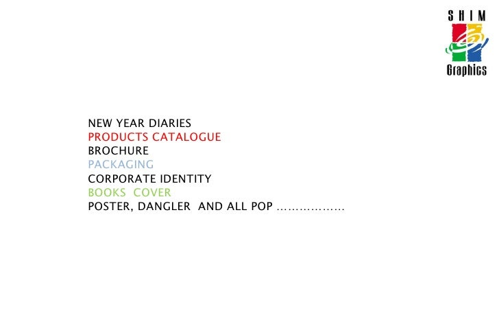 NEW YEAR DIARIESPRODUCTS CATALOGUEBROCHUREPACKAGINGCORPORATE IDENTITYBOOKS  COVERPOSTER, DANGLER  AND ALL POP ………………<br />
