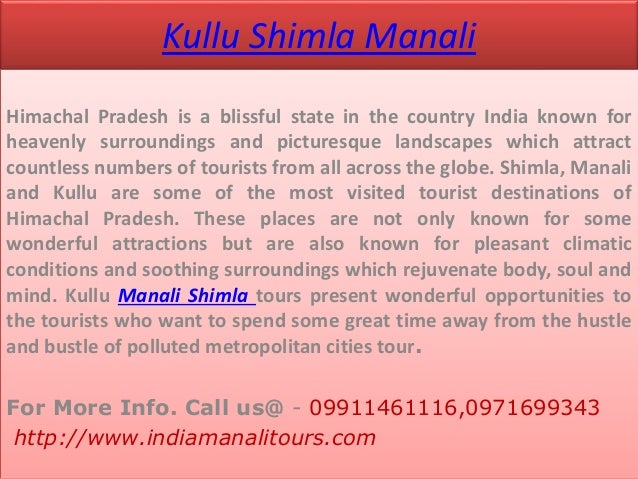 Kullu Shimla ManaliHimachal Pradesh is a blissful state in the country India known forheavenly surroundings and picturesqu...