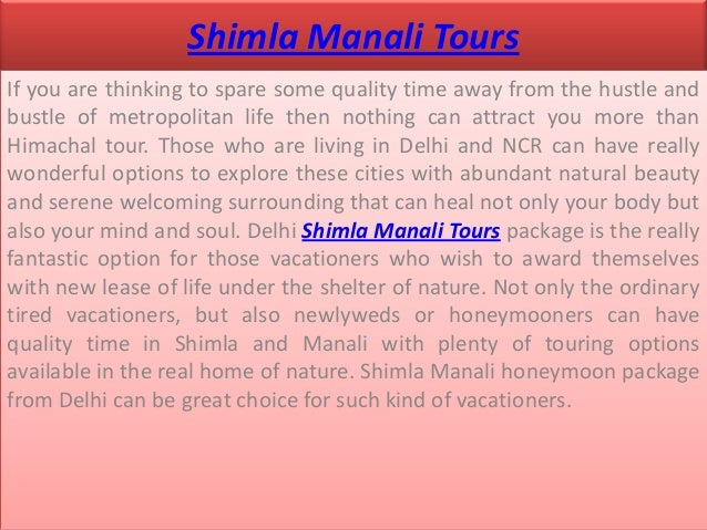 Shimla Manali ToursIf you are thinking to spare some quality time away from the hustle andbustle of metropolitan life then...