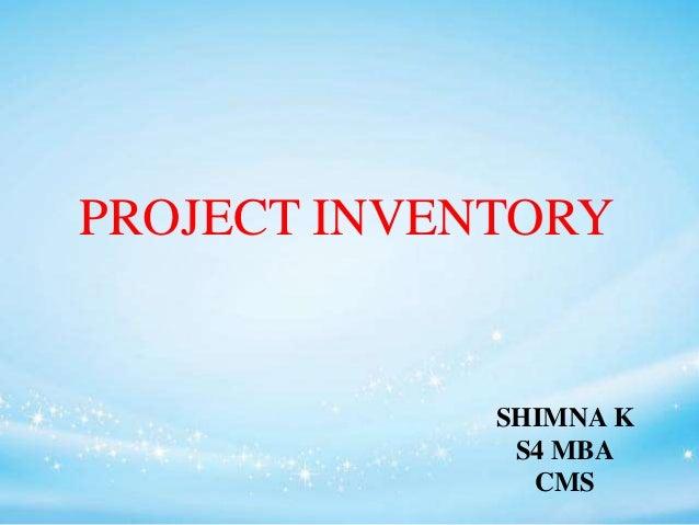 PROJECT INVENTORY SHIMNA K S4 MBA CMS