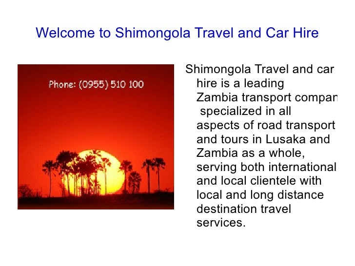 Welcome to Shimongola Travel and Car Hire Shimongola Travel and car hire is a leading  Zambia transport company  specializ...