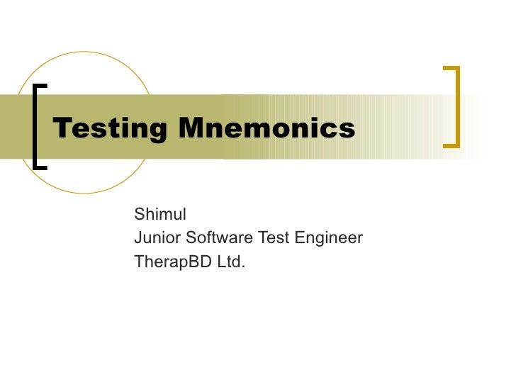 Testing Mnemonics Shimul Junior Software Test Engineer TherapBD Ltd.