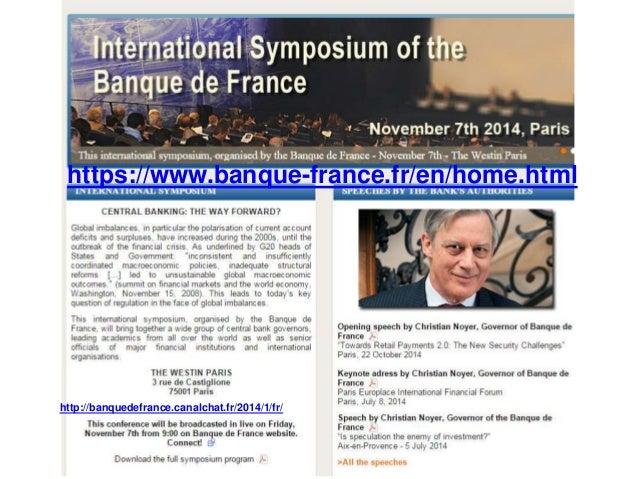 https://www.banque-france.fr/en/home.html  A few slides  http://banquedefrance.canalchat.fr/2014/1/fr/