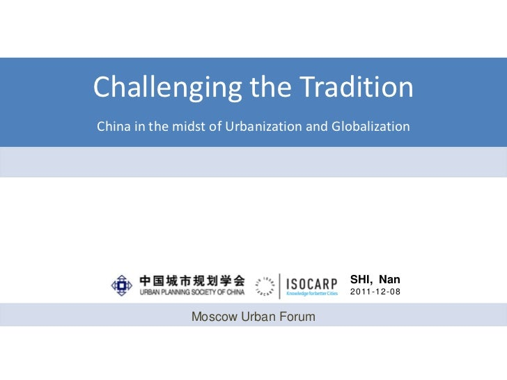 Challenging the TraditionChina in the midst of Urbanization and Globalization                                          SHI...