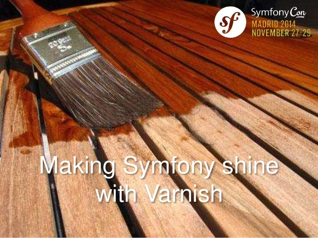 Making Symfony shine  with Varnish