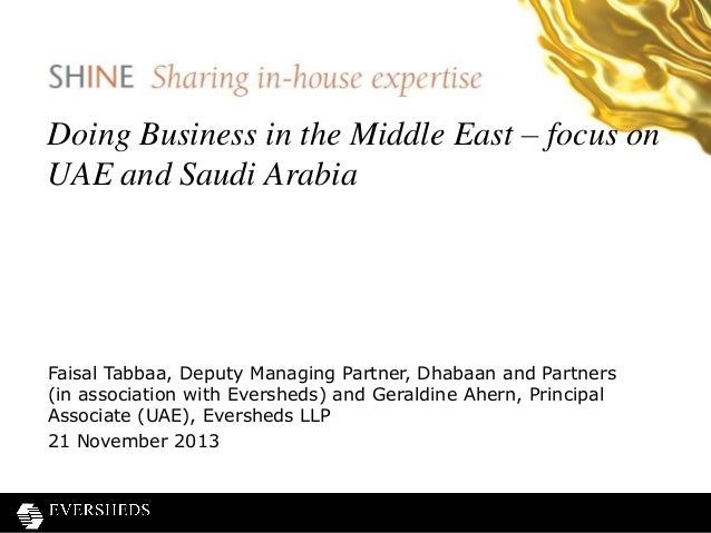 Doing Business in the Middle East – focus on UAE and Saudi Arabia  Faisal Tabbaa, Deputy Managing Partner, Dhabaan and Par...