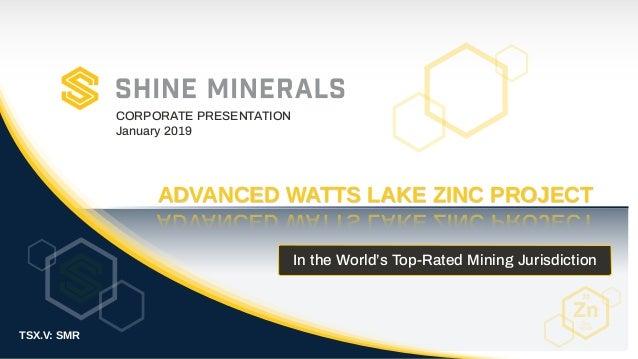 TSX.V: SMR ADVANCED WATTS LAKE ZINC PROJECTADVANCED WATTS LAKE ZINC PROJECT In the World's Top-Rated Mining Jurisdiction C...
