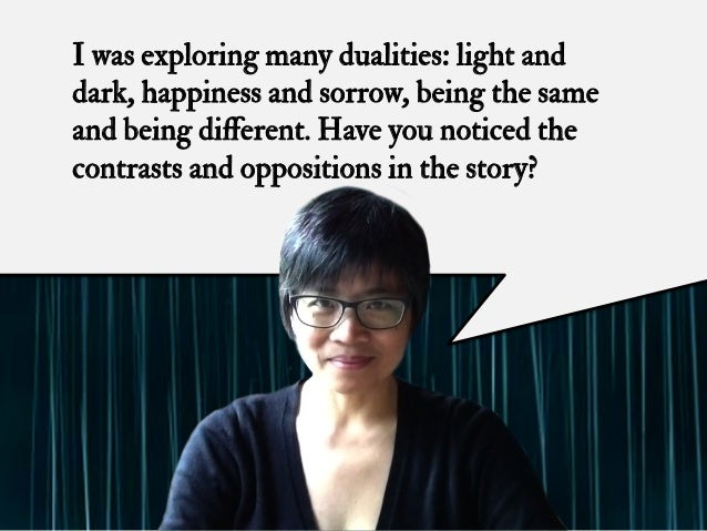 I was exploring many dualities: light and dark, happiness and sorrow, being the same and being different. Have you noticed ...