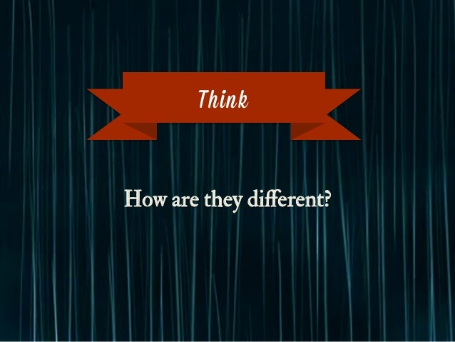 How are they different? Think