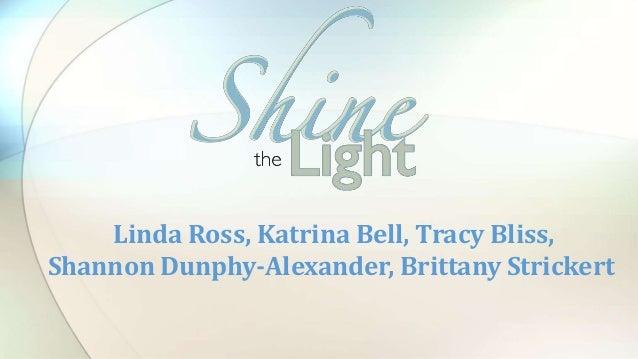 Linda Ross, Katrina Bell, Tracy Bliss, Shannon Dunphy-Alexander, Brittany Strickert
