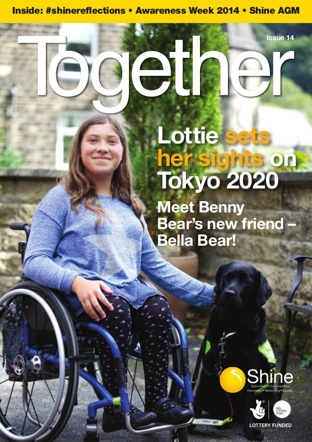 Inside: #shinereflections • Awareness Week 2014 • Shine AGM  Issue 14  Lottie sets  her sights on  Tokyo 2020  Meet Benny ...