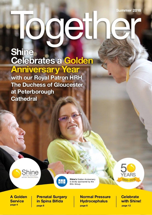 1 A Golden Service page 4 Shine Celebrates a Golden Anniversary Year with our Royal Patron HRH The Duchess of Gloucester a...