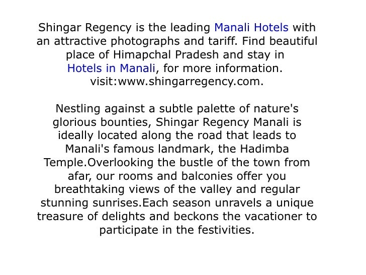 Shingar Regency is the leading  Manali Hotels  with an attractive photographs and tariff. Find beautiful place of Himapcha...
