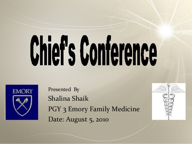 Presented ByShalina ShaikPGY 3 Emory Family MedicineDate: August 5, 2010