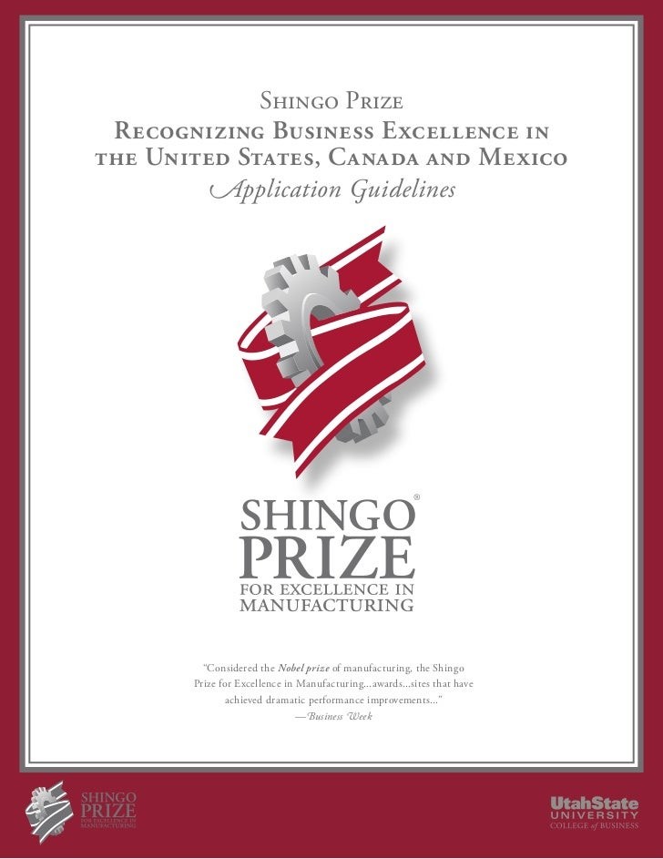 Shingo Prize  Recognizing Business Excellence in the United States, Canada and Mexico         Application Guidelines      ...