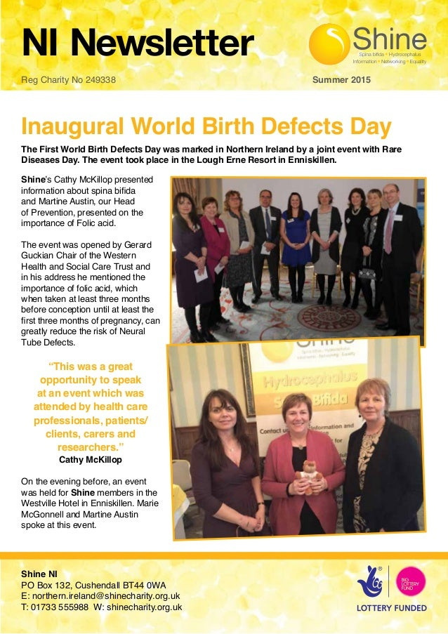 NI Newsletter Reg Charity No 249338 								 Summer 2015 Inaugural World Birth Defects Day Shine's Cathy McKillop presente...