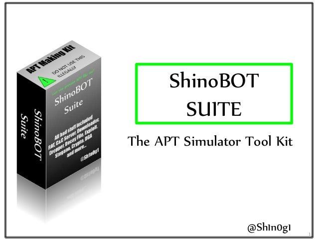 ShinoBOT SUITE The APT Simulator Tool Kit @Sh1n0g1 1