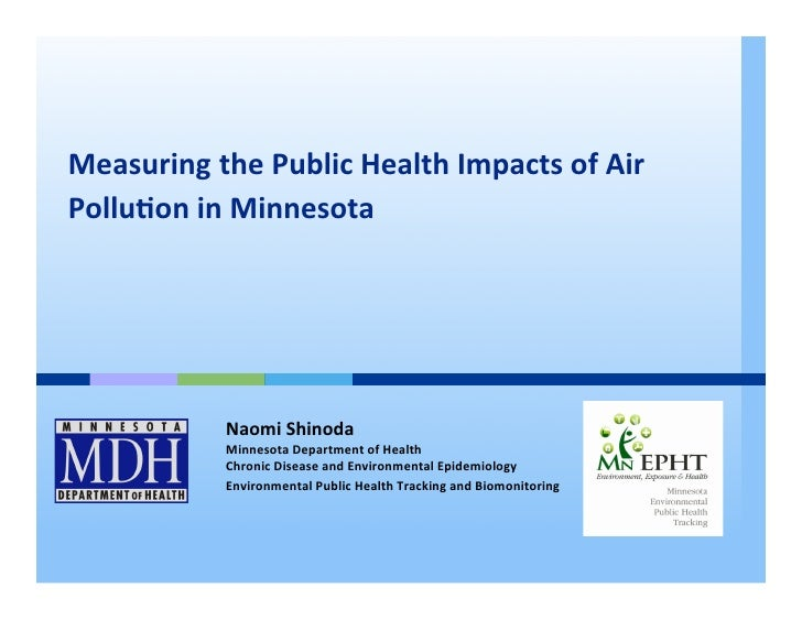 Measuring	  the	  Public	  Health	  Impacts	  of	  Air	  Pollu8on	  in	  Minnesota	  	  	                   Naomi	  Shino...