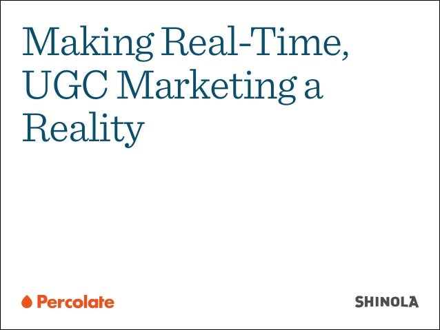 Making Real-Time, UGC Marketing a Reality