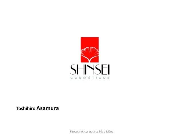 Fitocosméticos para os Pés e Mãos Toshihiro Asamura