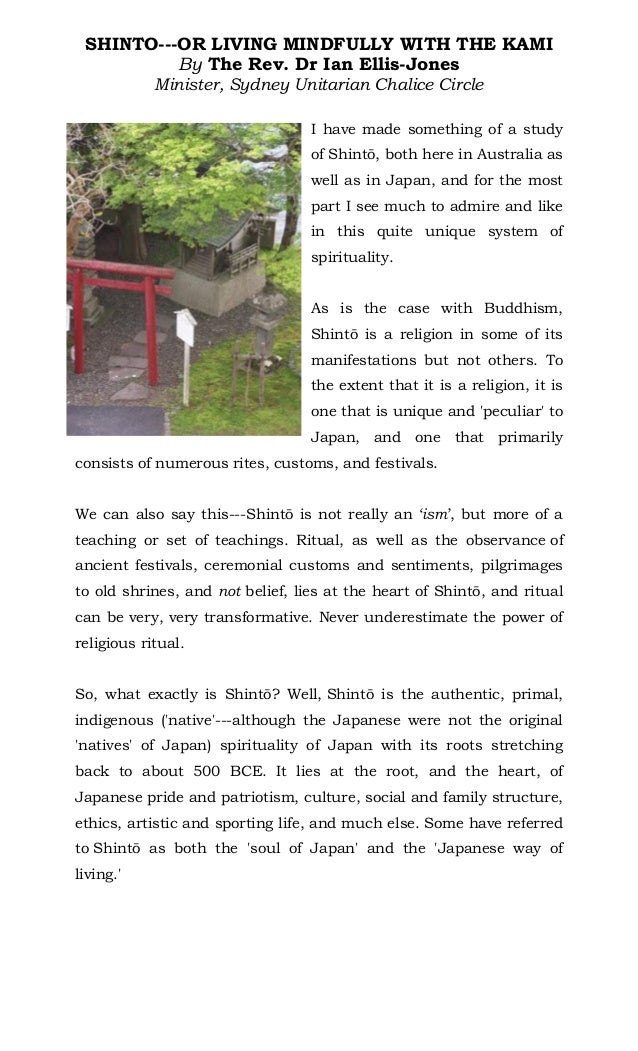 SHINTO---OR LIVING MINDFULLY WITH THE KAMIBy The Rev. Dr Ian Ellis-JonesMinister, Sydney Unitarian Chalice CircleI have ma...
