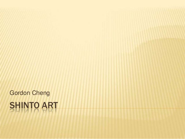 Gordon ChengSHINTO ART