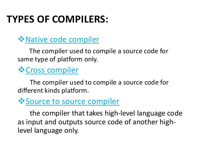 Compiler And Their Types
